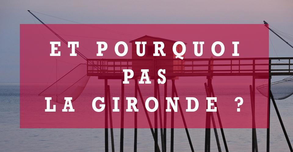 Et pourquoi pas La Gironde ?